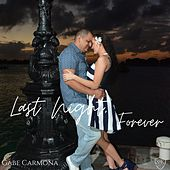 Last Night, Forever by Gabe Carmona
