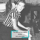 The Best of 50s English Artists: Jerry Lee Lewis de Jerry Lee Lewis