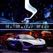 No Matter What by Sik Skillz