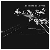 This Is My Night to Dream by Nat King Cole