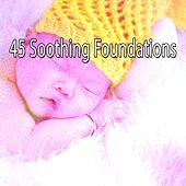 45 Soothing Foundations de Sleepicious