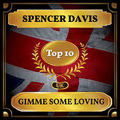 Gimme Some Loving (UK Chart Top 10 - No. 2) by Spencer Davis