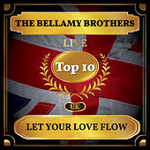 Let Your Love Flow (UK Chart Top 10 - No. 7) by Bellamy Brothers