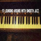 17 Lounging Around with Smooth Jazz de Bossanova