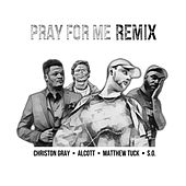 Pray for Me Remix by Matthew Tuck