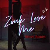 Zouk Love Me de Steve James