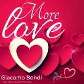 More Love by Giacomo Bondi