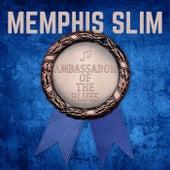 Ambassador of the Blues by Memphis Slim