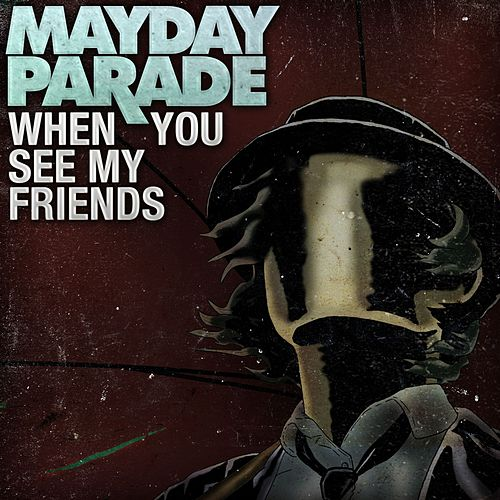 When You See My Friends by Mayday Parade