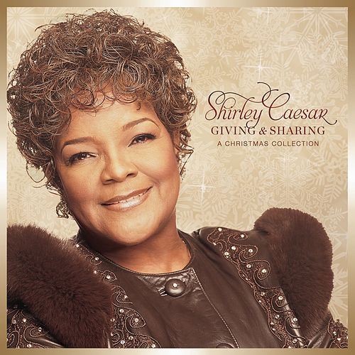 Giving And Sharing: A Christmas Collection by Shirley Caesar