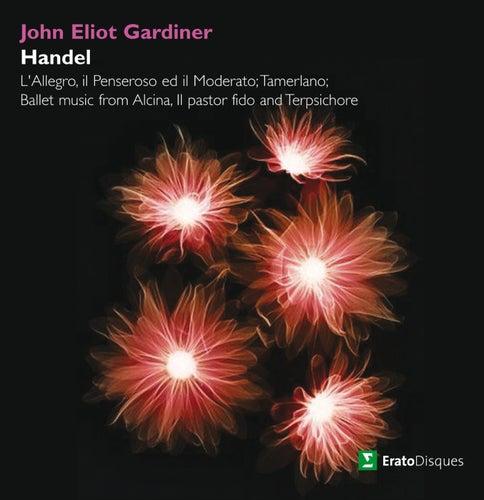Gardiner conducts L'allegro, Tamerlano & Ballet Music by John Eliot Gardiner