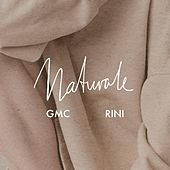 Naturale (feat. Rini) by GMC