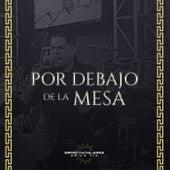 Por Debajo de la Mesa by Espectaculares De La Tia