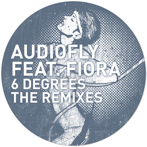 6 Degrees The Remixes by Audiofly