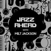 Jazz Ahead with Milt Jackson von Milt Jackson