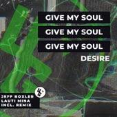Give My Soul by Desire, Jeff Boxler, Lauti Mina