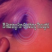25 Raining for Soothing Thought by Rain Sounds and White Noise