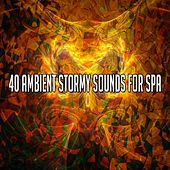 40 Ambient Stormy Sounds for Spa by Rain Sounds (2)