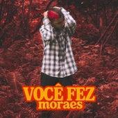 Você Fez de Moraes