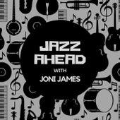 Jazz Ahead with Joni James by Joni James