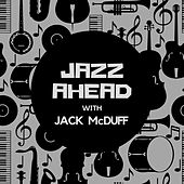Jazz Ahead with Jack Mcduff van Jack McDuff