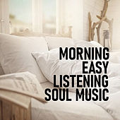 Morning Easy Listening Soul Music by Various Artists