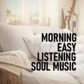 Morning Easy Listening Soul Music de Various Artists