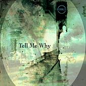 Tell Me Why by InternalEye