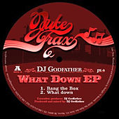 What Down EP by DJ Godfather