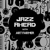 Jazz Ahead with Art Farmer fra Art Farmer