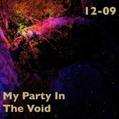 My Party in the Void by 12-09