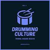Drumming Culture (Tribal House Beats), Vol. 2 de Various Artists