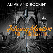 Alive and Rockin' von Johnny Maestro And The Brooklyn Bridge