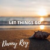 Let Things Go de Danny Rey