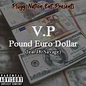 Pound Euro Dollar (feat. JK Savage) de Vp