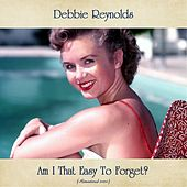Am I That Easy To Forget? (Remastered 2020) de Debbie Reynolds