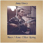Minor / Some Other Spring (All Tracks Remastered) by Jimmy Raney