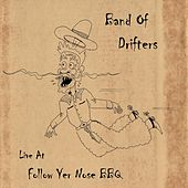 Live at Follow Yer Nose Bbq de Band of Drifters