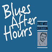 Blues After Hours de Pee Wee Crayton