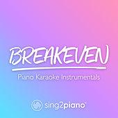 Breakeven (Piano Karaoke Instrumentals) by Sing2Piano (1)