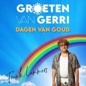 Dagen Van Goud  (Titelsong Groeten Van Gerri) by Frank Lammers