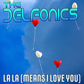 La-La (Means I Love You) by The Delfonics