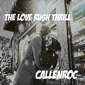 The Love Rush Thrill by Callenroc
