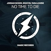 No Time To Die by Jordan Schor