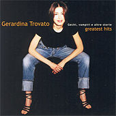 Gechi, vampiri e altre storie - Greatest Hits by Gerardina Trovato