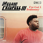 I've Got a Testimony by Melvin Crispell III