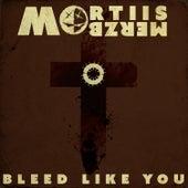 Bleed Like You by Mortiis