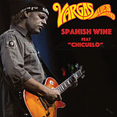 Spanish Wine (Feat. Chicuelo) de Vargas Blues Band