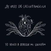 Yo Vengo a Ofrecer Mi Corazón de Las Voces de Latinoamérica