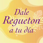 Dale Regueton a tu día di Various Artists